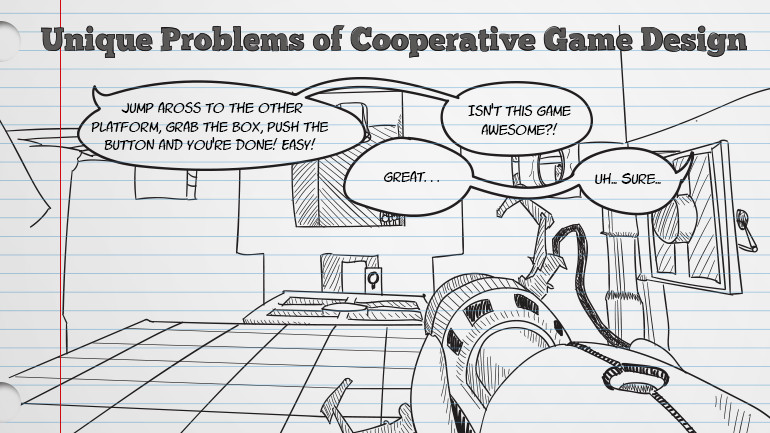 Unique Problems of Cooperative Game Design