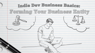 Indie Dev Business Basics: Forming Your Business Entity