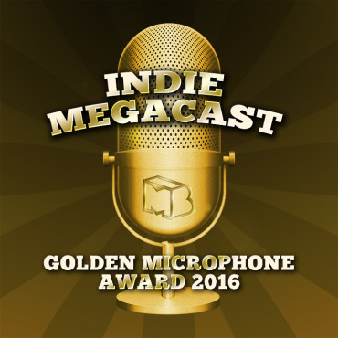 Indie MEGACAST – Episode 152 – Golden Microphone Awards